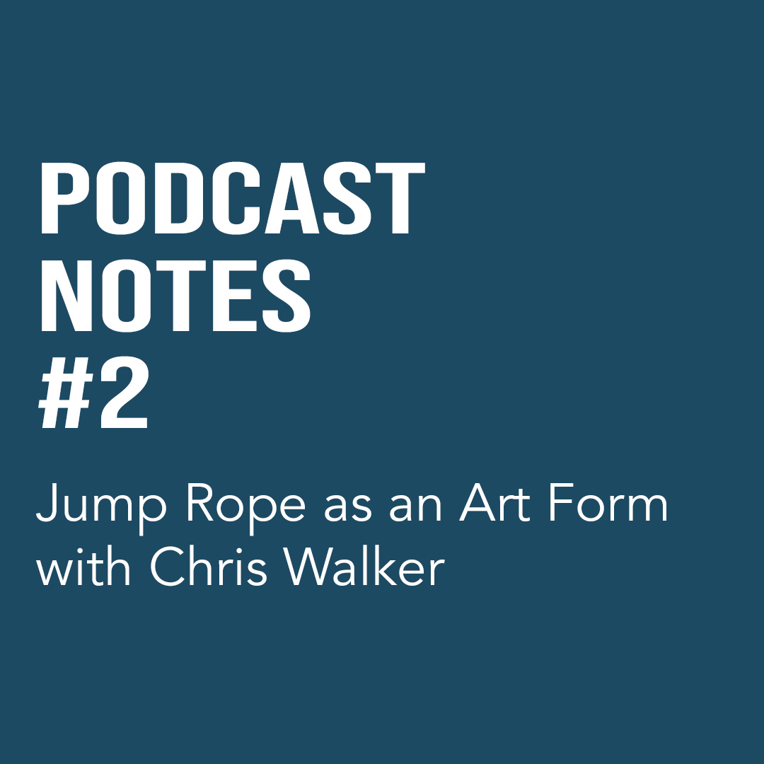 Jump Rope as an Art Form with Chris Walker (#02)