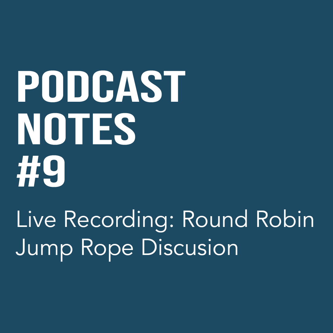 Live Recording: Round Robin Jump Rope Discussion (#9)