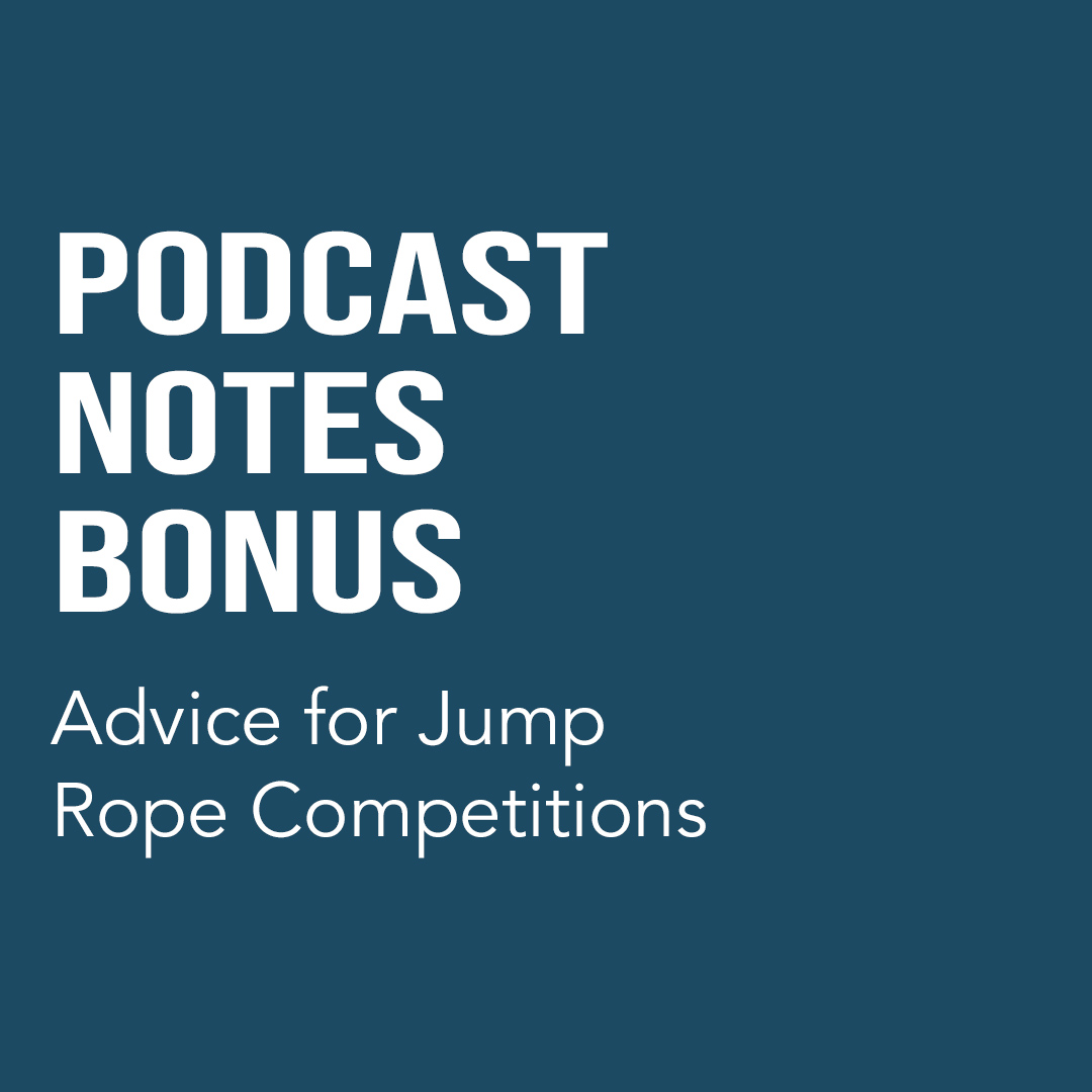 Advice for Jump Rope Competitions (Bonus Podcast Episode)