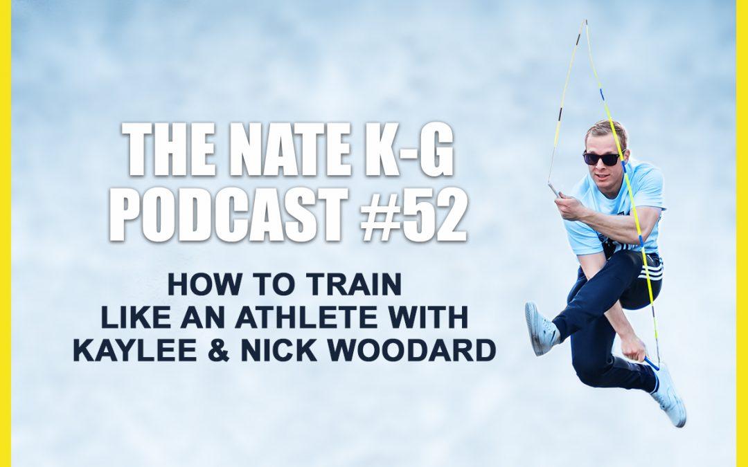 How To Train Like An Athlete with Kaylee & Nick Woodard (#52)